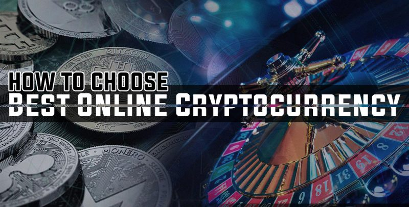 How to Choose the Best Online Cryptocurrency
